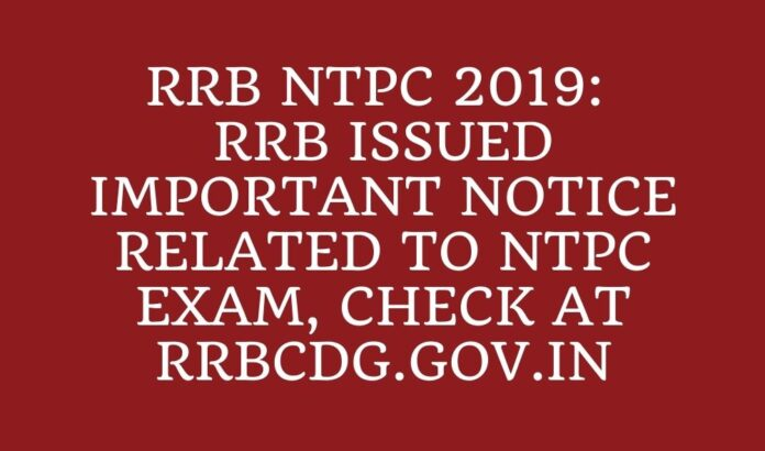 RRB NTPC 2019 NOTICE FOR EXAM