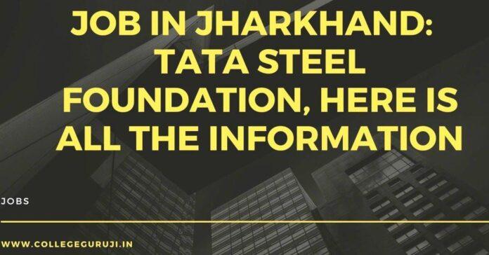 TATA STEEL FOUNDATION JOBS