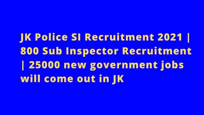 JK Police SI Recruitment 2021