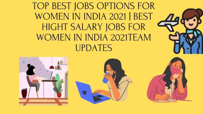 Top Best Jobs for Women in India 2021